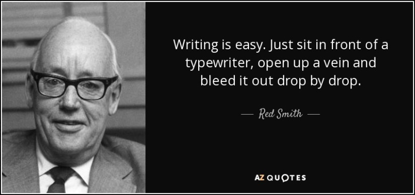 quote-writing-is-easy-just-sit-in-front-of-a-typewriter-open-up-a-vein-and-bleed-it-out-drop-red-smith-59-69-87